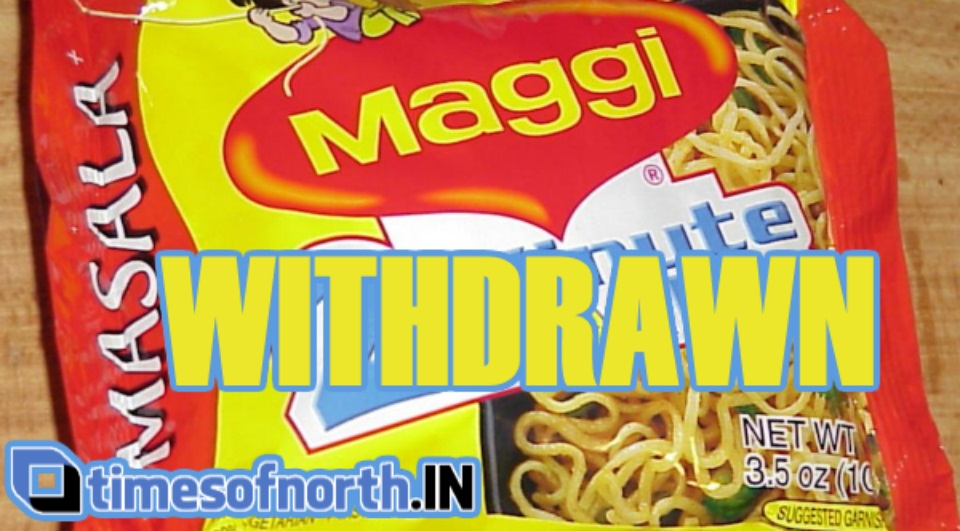 NESTLE ULTIMATELY WITHDRAWS 'MAGGI' FROM INDIA